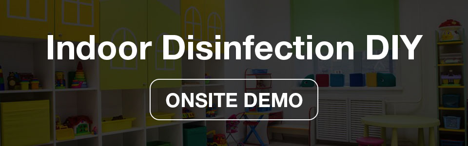 Onsite Demo_Indoor Disinfection DIY